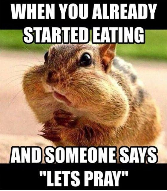when-you-already-started-eating-and-someone-says-lets-pray-quote-1